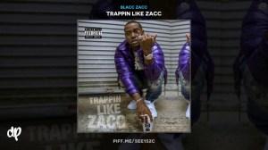 Blacc Zacc - Trappin Like Zacc